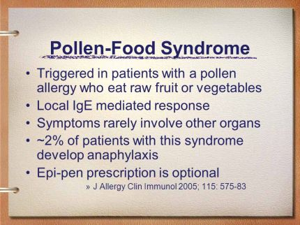 Symptoms rarely involve other organs. ~2% of patients with this syndrome develop anaphylaxis. Epi-pen prescription is optional. J Allergy Clin Immunol 2005; 115:
